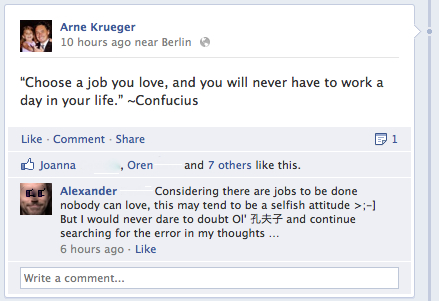 Choose a job you love ,and you will never have to work a day in your life.